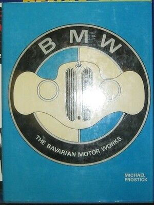 * BMW - The Bavarian Motor Works - Michael Frostick *