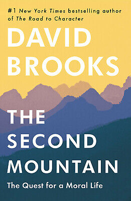 The Second Mountain: The Quest for a Moral Life Hardcover – April 16, 2019 NIB