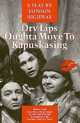 Dry Lips Oughta Move to Kapuskasin, Highway, Tomson, Good Condition Book, ISBN 0