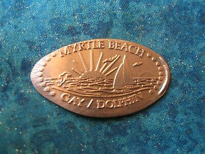MYRTLE BEACH GAY/DOLPHIN Elongated Penny Pressed Smashed 25