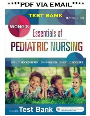TESTBANK - Wong's Essentials of Pediatric Nursing 10th edition
