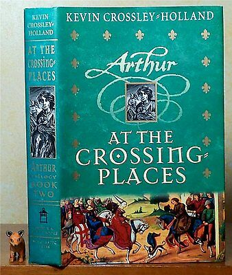At the Crossing-Places Book Two of the Arthur Trilogy by Kevin Crossley-Holland
