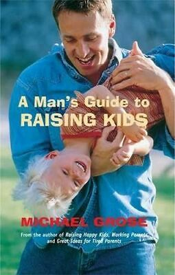 NEW A Man's Guide to Raising Kids By Michael Grose Paperback Free Shipping
