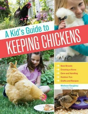 NEW A Kid's Guide to Keeping Chickens By Melissa Caughey Paperback Free Shipping