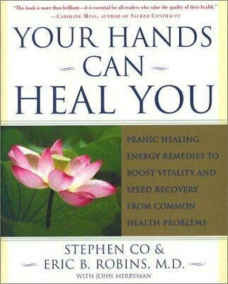 Your Hands Can Heal You: Pranic Healing Energy Remedies to Boost Vitality and Sp