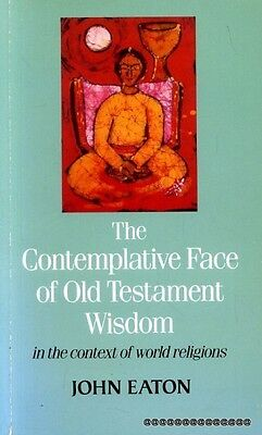 Eaton, John THE CONTEMPLATIVE FACE OF OLD TESTAMENT WISDOM IN THE CONTEXT OF WOR