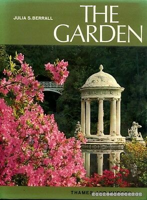 Berrall, Julia S THE GARDEN AN ILLUSTRATED HISTORY FROM ANCIENT EGYPT TO THE PRE