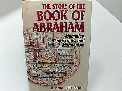THE STORY OF THE BOOK OF ABRAHAM Mummies, Manuscripts, and Mormonism LDS