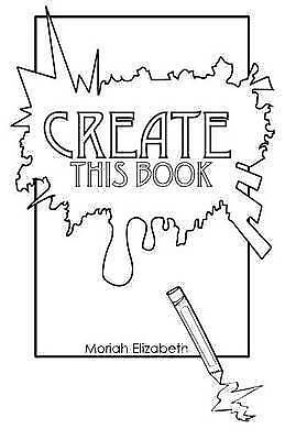 Create This Book by Elizabeth, Moriah, NEW Book, FREE & Fast Delivery, (Paperbac