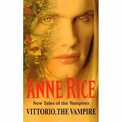 Vittorio, the Vampire (New Tales of the Vampires) - Paperback NEW Rice, Anne 200