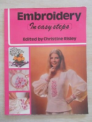 Embroidery In Easy Steps~Christine Risley~1976~63pp P/B