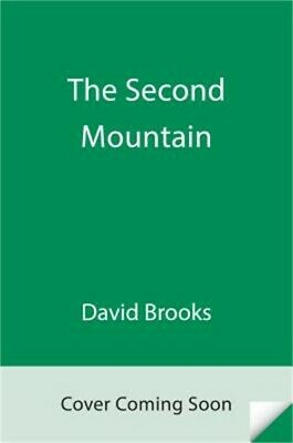 The Second Mountain: The Quest for a Moral Life (Hardback or Cased Book)