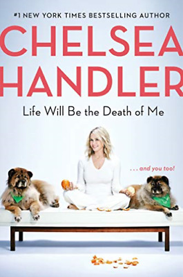 Handler Chelsea-Life Will Be The Death Of Me (UK IMPORT) HBOOK NEW