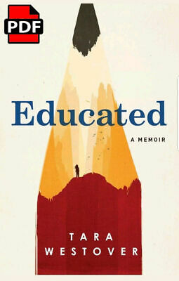 Educated : A Memoir by Tara Westover [ PDF ]