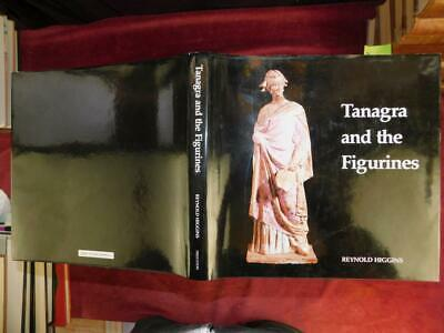 TANAGRA & the FIGURINES by REYNOLD HIGGINS/ILLUSTRATED/ANCIENT GREECE ART/ 1986