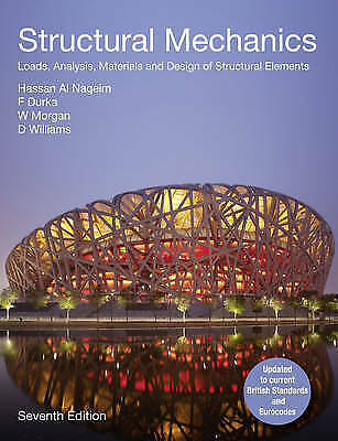 Structural Mechanics: Loads, Analysis, Materials and Design of Structural Elemen