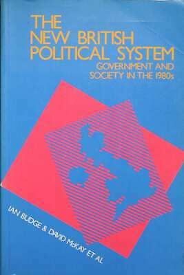 Budge, I & McKay, D et al, NEW BRITISH POLITICAL SYSTEM: GOVERNMENT AND SOCIETY