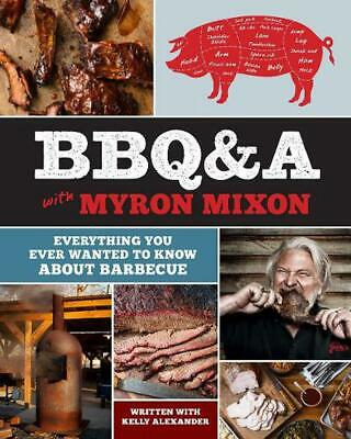 Bbq&a With Myron Mixon by Myron Mixon Hardcover Book Free Shipping!