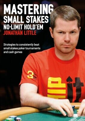 MASTERING SMALL STAKES NO LIMIT HOLDEM, Little, 9781909457775