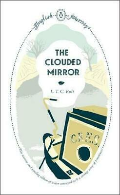 The Clouded Mirror by L. T. C. Rolt