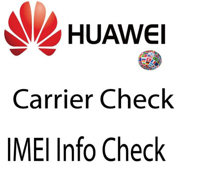 Huawei Devices IMEI INFO CHECK REPORT Country Carrier Warranty - All models Fast