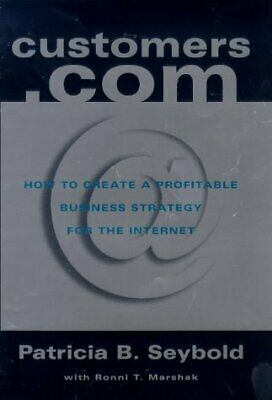 (Good)-Customers.Com: Create a Profitable Business Strategy for the Internet (Ce