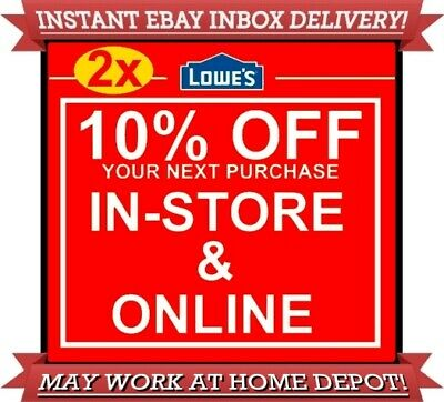 Two (2x) Lowes 10% off 1COUPON DISCOUNT IN-STORE ONLINE INSTANT INBOX EXP 07/31