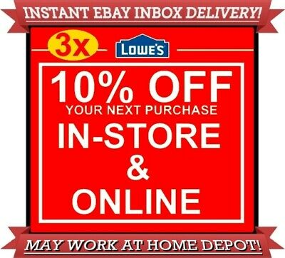 Three (3x) Lowes 10% off 3COUPONS DISCOUNT IN-STORE ONLINE INSTANT EXP 07/31