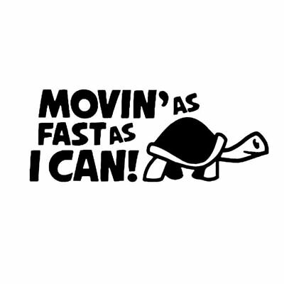 MOVIN AS FAST AS I CAN Turtle Car Sticker Vinyl Window/Bumper Decals Part Latest