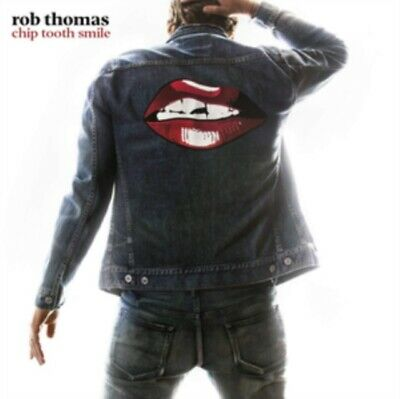 Rob Thomas - Chip Tooth Smile NEW CD