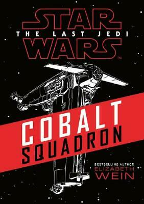 Star Wars: Cobalt Squadron (Star Wars the Last Jedi), Wein, Elizabeth, New Book