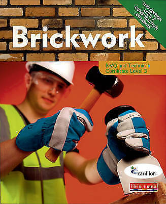 Brickwork NVQ and Technical Certificate Level 3 Stu... by Carillion, - Paperback