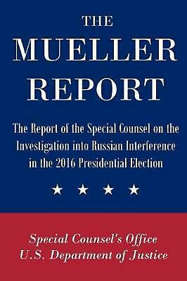 The Mueller Report: The Report of the Special Counsel on the Investigation into