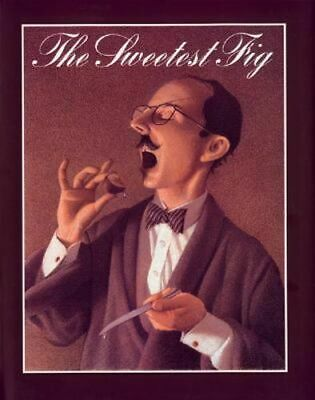 NEW The Sweetest Fig By Chris Van Allsburg Hardcover Free Shipping