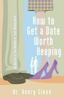 NEW How to Get a Date Worth Keeping By Dr. Henry Cloud Paperback Free Shipping