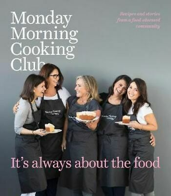 NEW Monday Morning Cooking  Its Always About The Food By Eskin GOLDBERG Hardcove