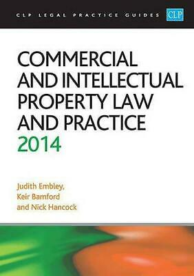 Commercial and Intellectual Property Law and Practice 2014: LPC Guide (CLP Legal