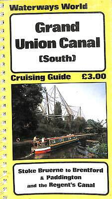 """Grand Union Canal: South (""""Waterways World"""" Cruising Guides), , Good Condition B"""