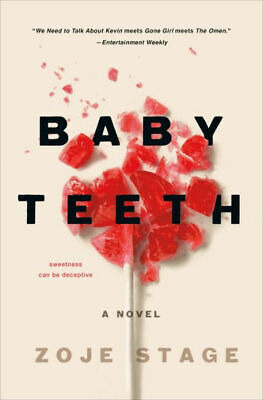 Baby Teeth : A Novel by Zoje Stage (eBooks, 2018)