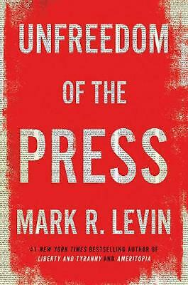 Unfreedom of the Press by Mark R. Levin Hardcover Book Free Shipping!
