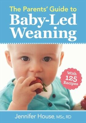 BABYLED WEANING PARENTS GUIDE TO, House, Jennifer, 9780778805793