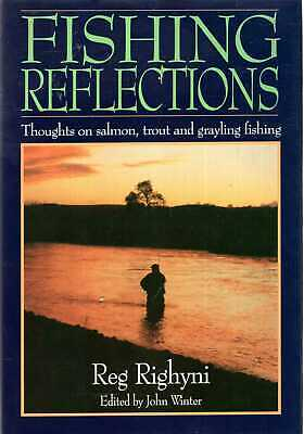 Righyni, Reg (edited by John Winter) FISHING REFLECTIONS, THOUGHTS ON SALMON, TR