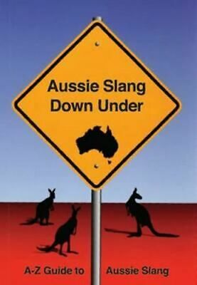 NEW Aussie Slang Down Under By Diane McInnes Paperback Free Shipping