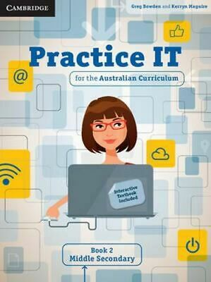 NEW Practice IT for the Australian Curriculum Book 2 Middle Secondary By Greg Bo