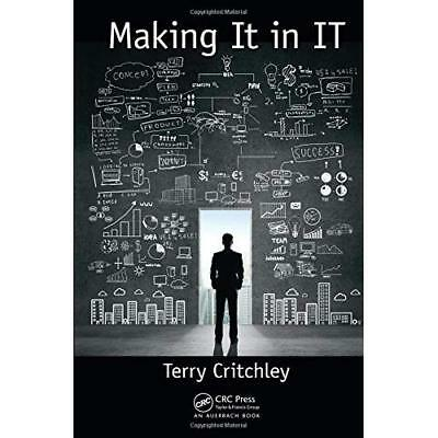Making It in IT (Your Passport to a successful IT caree - Hardcover NEW Terry Cr