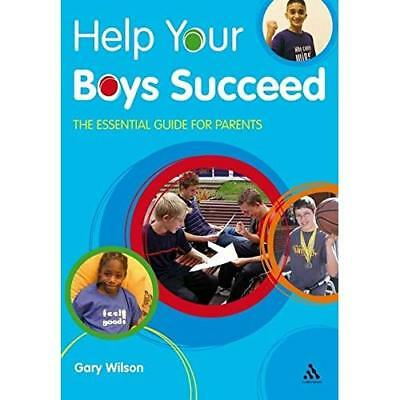 Help Your Boys Succeed: The Essential Guide for Parents - Paperback NEW Wilson,