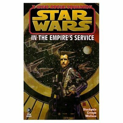 X-Wing Rogue Squadron: In the Empire's Service (Star Wa - Paperback NEW Stackpol