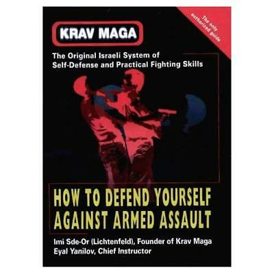 Krav Maga : How to Defend Yourself Against Armed Assaul - Paperback NEW Sde-Or,