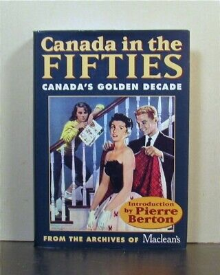 Canada in the Fifties, Golden Decade, from Maclean's