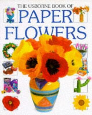Paper Flowers (Usborne How to Guides), Gibson, Ray, Good Condition Book, ISBN 97